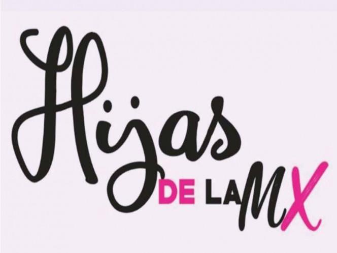 #HijasDeLaMx, colectivo que busca darle voz a las mujeres